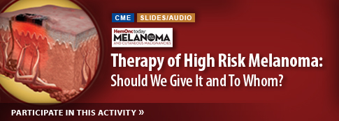 Therapy of High Risk Melanoma