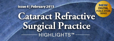 Cataract Refractive Surgical Practice Highlights