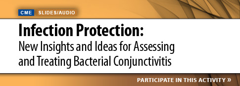 Infection Protection New Insights and Ideas for Assessing and Treating Bacterial Conjunctivitis