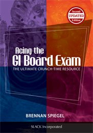 Acing the GI Board Exam: The Ultimate Crunch-Time Resource, Second Edition