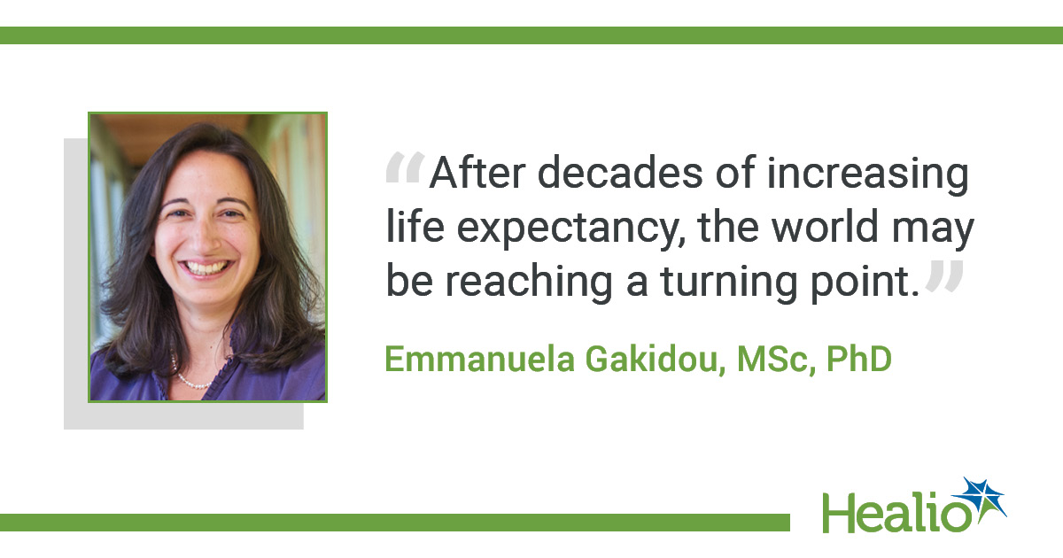 "The quote is: ""After decades of increasing life expectancy, the world may be reaching a turning point."" The source of the quote is  Emmanuela Gakidou, MSc, PhD"