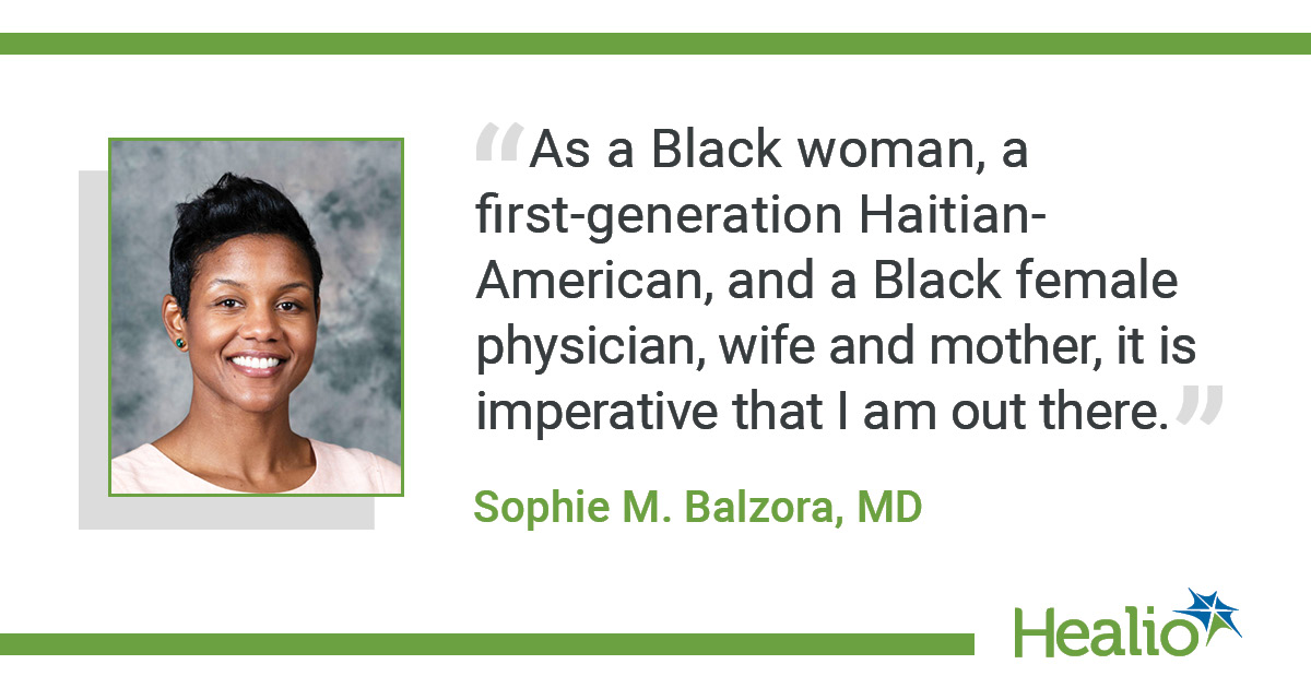 Balzora quote: As a Black woman, a first-generation Haitian-American, and a Black female physician, wife and mother, it is imperative that I am out there with my power